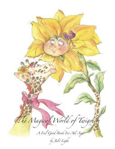9780615717890: The Magical World of Twigshire  A Feel Good Book For All Ages: 1
