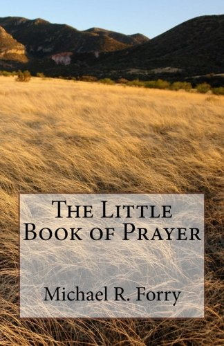 The Little Book of Prayer: Michael Forry