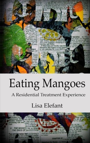 9780615718705: Eating Mangoes: A Residential Treatment Experience