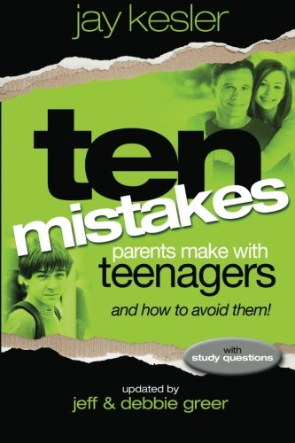 9780615719207: Ten Mistakes Parents Make with Teenagers (And How to Avoid Them): Revised and updated with small group study questions