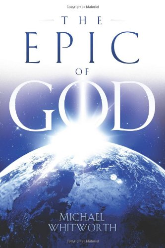 The Epic of God: A Guide to Genesis: Michael Whitworth