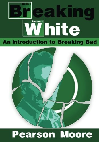 9780615719856: Breaking White: An Introduction to Breaking Bad