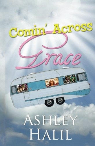 Comin' Across Grace: Ashley C. Halil