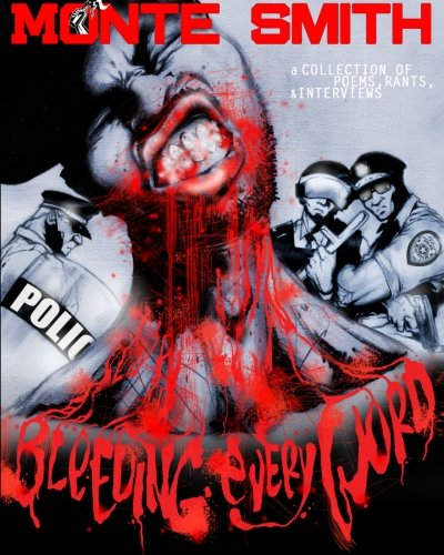 9780615720814: Bleeding Every Word: A Collection of Poems, Rants and Interviews