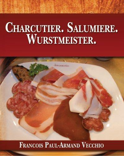 9780615720845: Charcutier. Salumiere. Wurstmeister.
