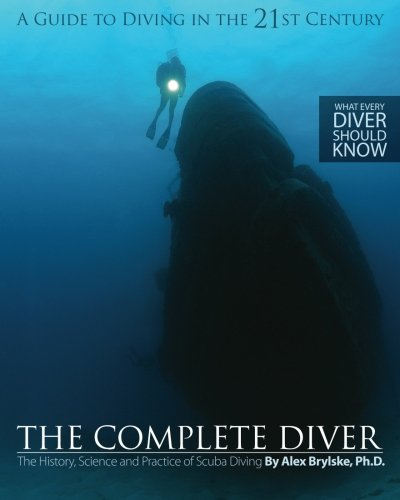 9780615721330: The Complete Diver: The History, Science and Practice of Scuba Diving