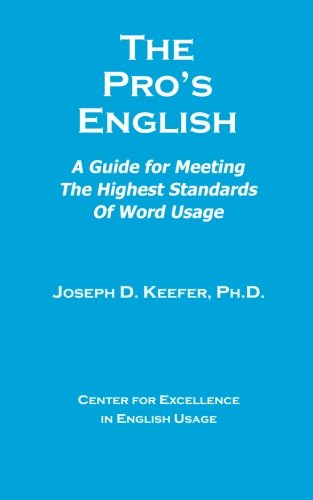 9780615722207: The Pro's English: A Guide for Meeting the Highest Standards of Word Usage