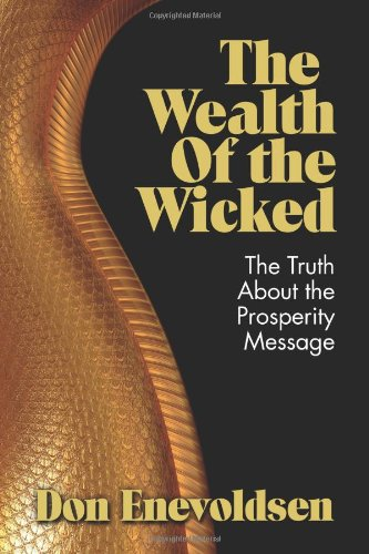 9780615722771: The Wealth of the Wicked: The Truth About the Prosperity Message