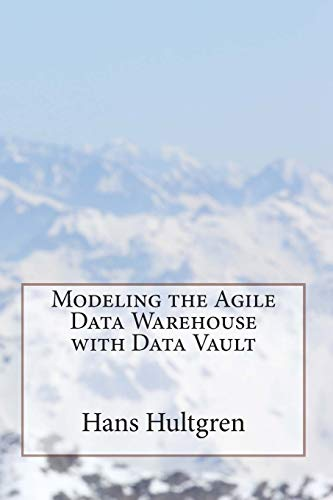 9780615723082: Modeling the Agile Data Warehouse with Data Vault: Volume 1