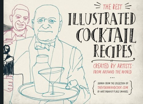 9780615723181: The Best Illustrated Cocktail Recipes: Created by Artists from Around the World: 1