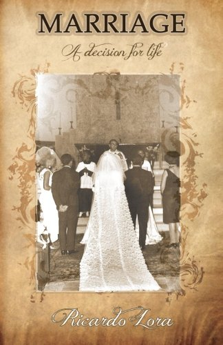 Marriage, a Decision for Life (Paperback): Ricardo A Lora