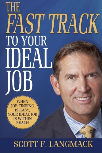 9780615724775: The Fast Track to Your Ideal Job: When job finding is easy, your ideal job is within reach