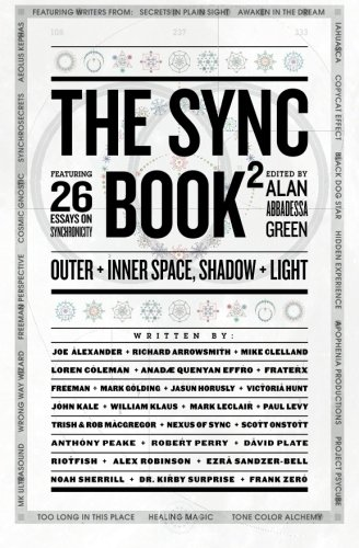 The Sync Book 2: Outer + Inner Space, Shadow + Light: 26 Essays on Synchronicity (Volume 2): ...