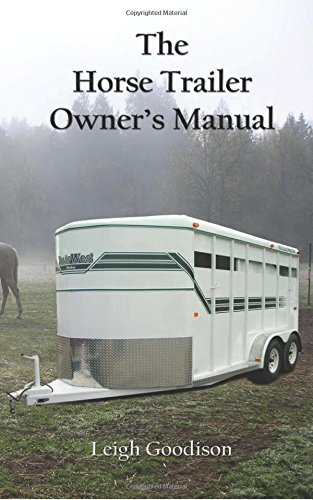 9780615725734: The Horse Trailer Owner's Manual
