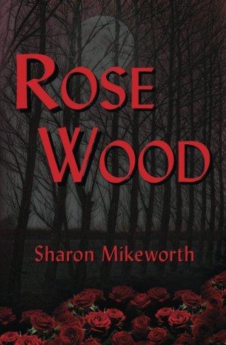 9780615725765: Rose Wood