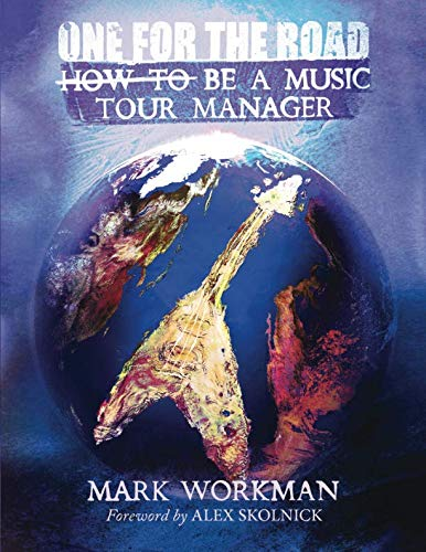 9780615726113: One for the Road: How to Be a Music Tour Manager