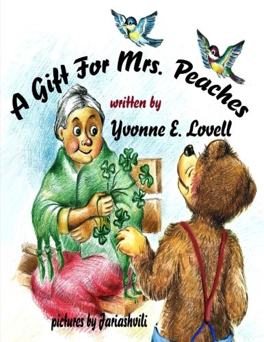 A Gift For Mrs. Peaches: Yvonne E. Lovell
