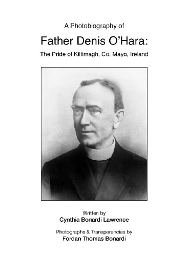 A Photobiography of Father Denis O'Hara: The: Cynthia Bonardi Lawrence