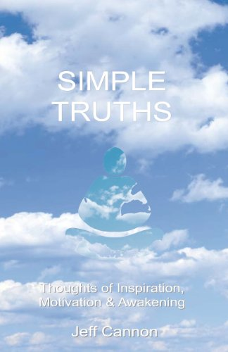 9780615727776: The Little Book Of Simple Truths: Thoughts of Inspiration, Motivation and Awakening (Volume 1)