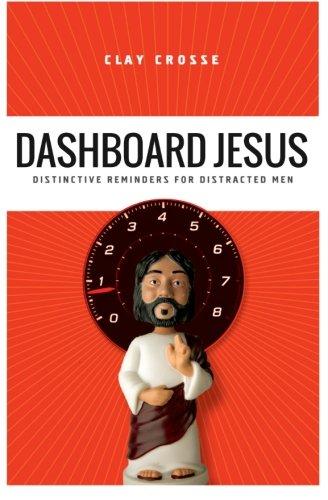 9780615727806: Dashboard Jesus : Distinctive Reminders For Distracted Men: Dashboard Jesus : Distinctive Reminders For Distracted Men