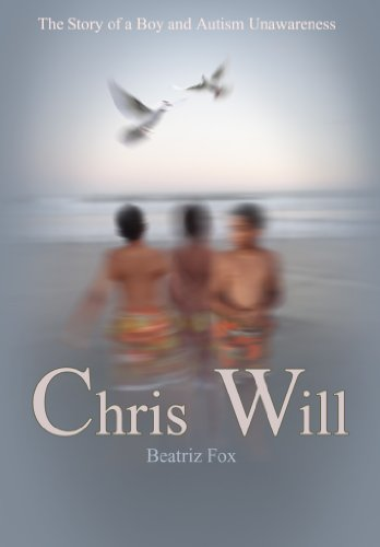 9780615728230: Chris Will: The Story of a Boy and Autism Unawareness