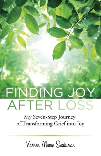 9780615728698: Finding Joy After Loss: My Seven-Step Journey of Transforming Grief into Joy