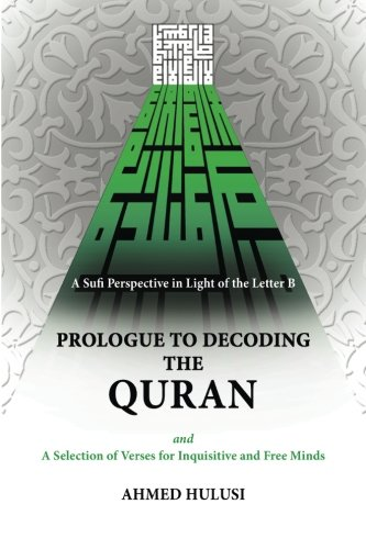 Prologue to Decoding The QURAN: Ahmed Hulusi