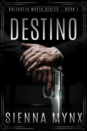 Destino: (Battaglia Mafia Series) (Volume 1): Mynx, Sienna