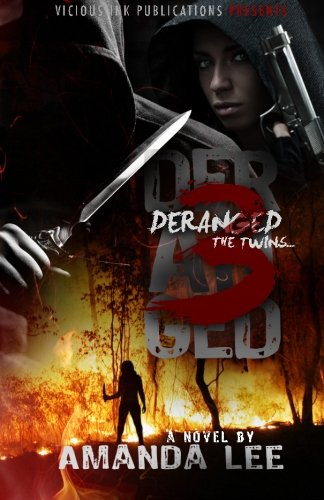 9780615729688: Deranged 3: the TWINS (Vicious Ink Publications presents) (Volume 3)
