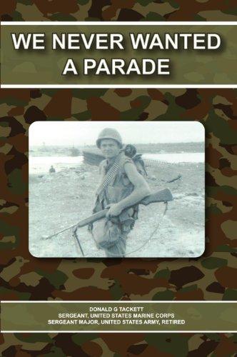 We Never Wanted a Parade: Donald G. Tackett