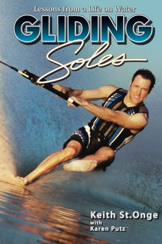 9780615730028: Gliding Soles: Lessons from a Life on Water