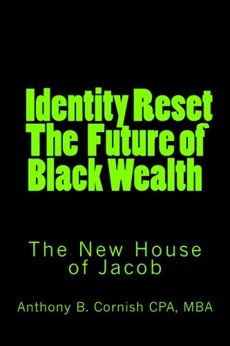 9780615730059: Identity Reset - The Future of Black Wealth: The New House of Jacob