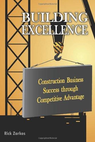 9780615730325: Building Excellence: Construction Business Success through Competitive Advantage: 1