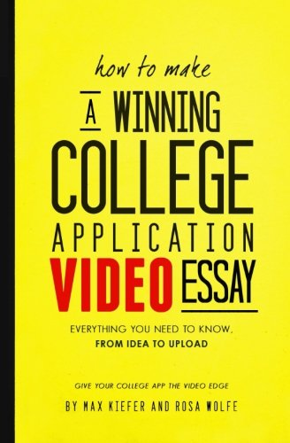 How to Make a Winning College Application: Kiefer, Max; Wolfe,