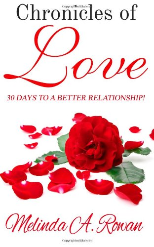 9780615730653: Chronicles of Love: 30 Days to a Better Relationship