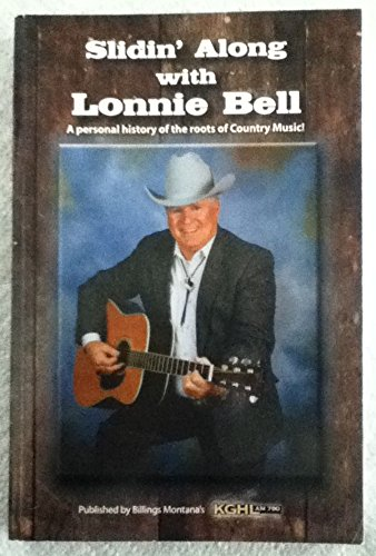 9780615730868: Slidin' Along with Lonnie Bell A personal history of the roots of Country Music