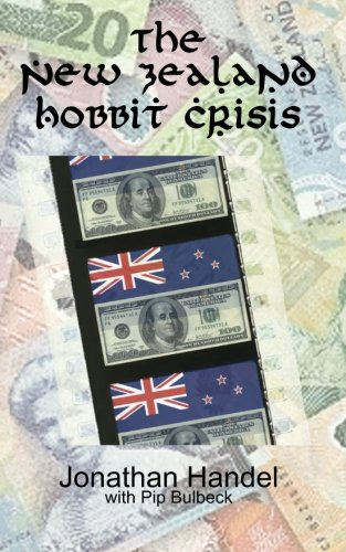 9780615731001: The New Zealand Hobbit Crisis: How Warner Bros. Bent a Government to Its Will and Crushed an Attempt to Unionize The Hobbit