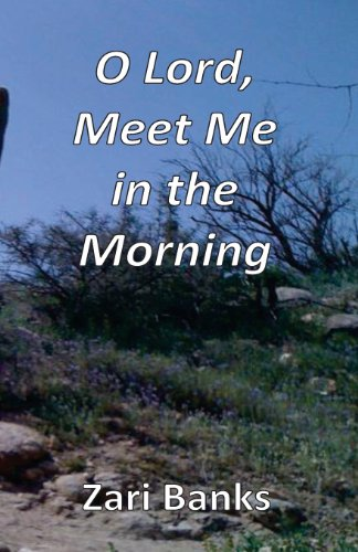 9780615732015: O Lord, Meet Me in the Morning: Praying the Fourth Watch