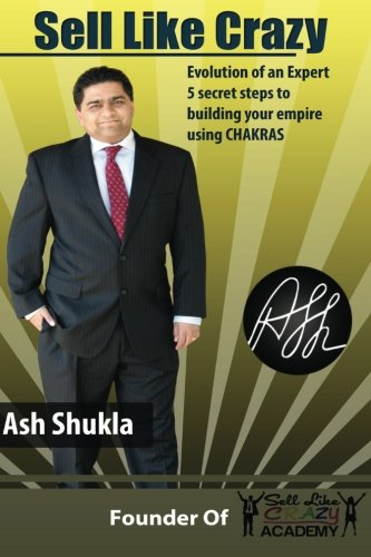 9780615732244: Sell Like Crazy: Evolution Of An Expert 5 Secret Steps To Building Your Empire Using CHAKRAS