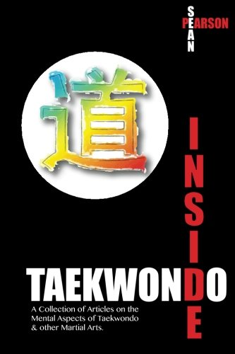 9780615732381: Inside Taekwondo: A Collection of Articles on the Mental Aspects of Taekwondo & other Martial Arts