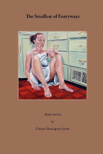The Smallest of Entryways: Jaynes, Cristen Hemingway
