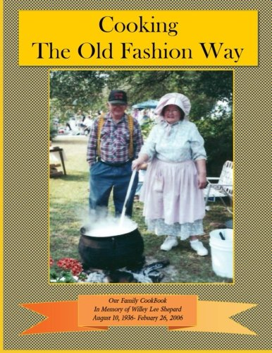 9780615733623: Cooking The Old Fashion Way