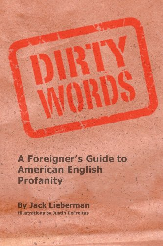 9780615733739: Dirty Words: A Foreigner's Guide to American English Profanity