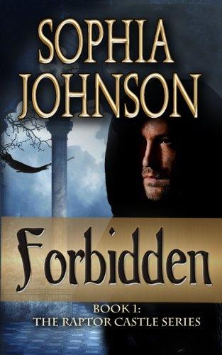 Forbidden: Book 1: The Raptor Castle Series: Sophia Johnson