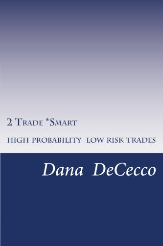 9780615734644: 2 Trade Smart: High Probability / Low Risk Trading