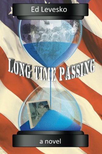 9780615735085: Long Time Passing:: It is about friendship, life, love, death, music, women, war, and everything else in between.