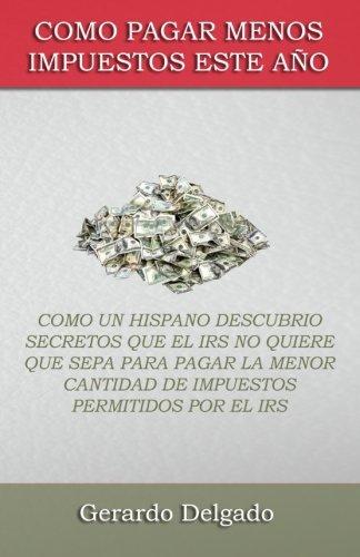 Como Pagar Menos Impuestos Este Ano Spanish Edition: Gerardo Delgado