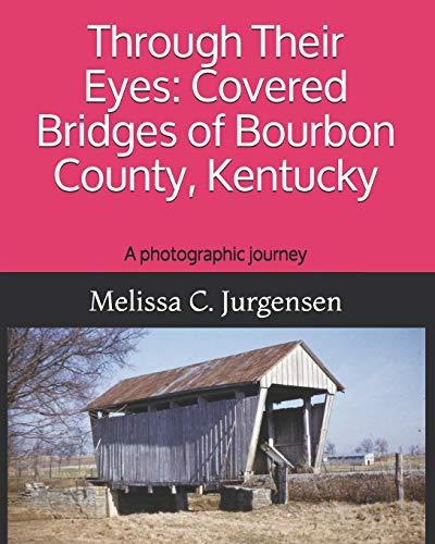 9780615735252: Through Their Eyes: Covered Bridges of Bourbon County, Kentucky (Volume 2)