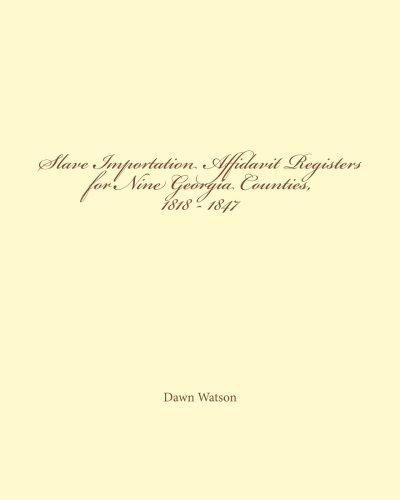 Slave Importation Affidavit Registers for Nine Georgia: Dawn Watson
