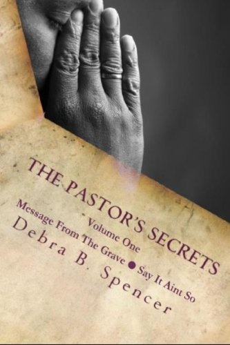 9780615735764: The Pastor's Secrets: Message From The Grave - Say It Ain't So (Volume 1)